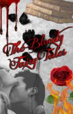 The Bloody Fairy Tales by IrisCFDJ