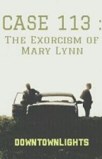 Case 113: The Exorcism of Mary Lynn by DowntownLights