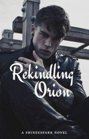 Rekindling Orion by sHiNeEsPaRk