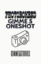 PHOTOBOMBED GIMME 5 ONESHOT by Gimme5Stories