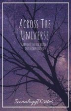 Across The Universe by IconalogyWrites