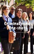 ONE-SHOTS (criminal minds) by Emmabird333