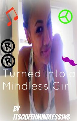 """Turned into a Mindless Girl"" Mindless Behavior Story(ON HOLD)"
