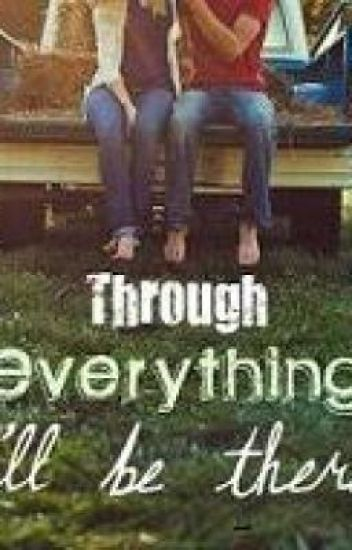 Through Everything, I'll Be There