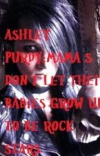 Ashley Purdy: Mama's Don't Let Their Babies Grow Up To Be Rock Stars by CowgirlJDR