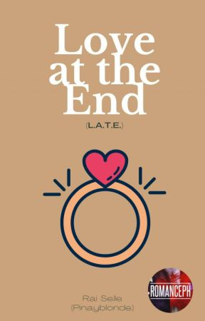 Love At The End (LATE) by pinayblonde