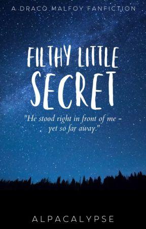 Filthy Little Secret - [Draco x reader] by HanneEerdekens