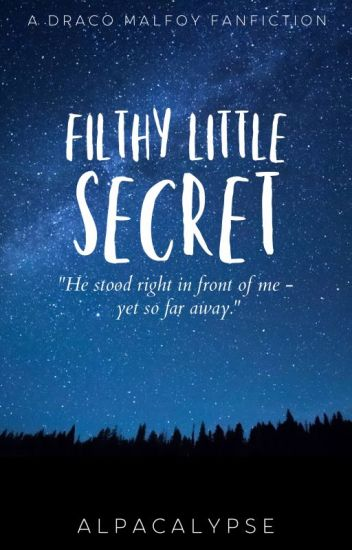 Filthy Little Secret - Draco x reader