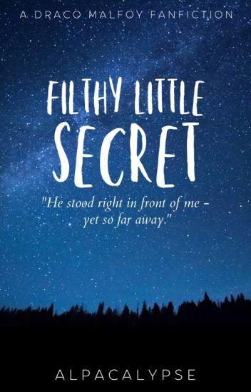 Filthy Little Secret - [Draco x reader]