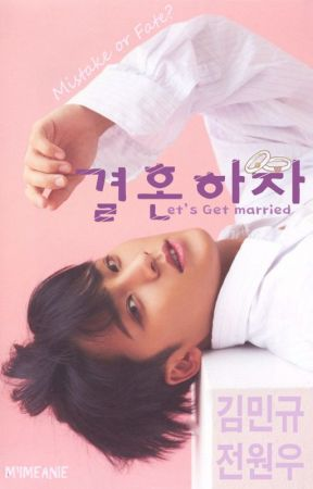 Let's Get Married 결혼하자 [MEANIE] by mymeanie