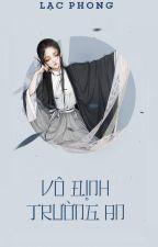 [BHTT - QT] Vô Định Trường An - Lạc Phong by ks1999___
