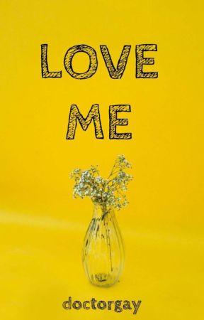 Love Me by DoctorGay