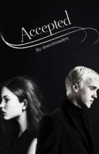 Accepted || Draco x reader  by dracoXreaders