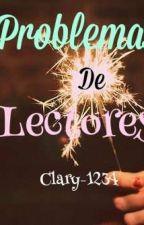 Problemas de Lectores by Clary-1234
