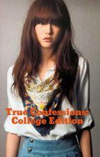 True Confessions: College Edition by skittlestorainbow