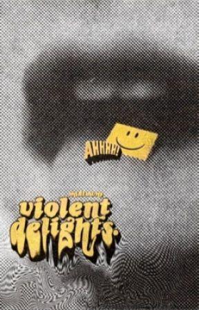 VIOLENT DELIGHTS,   marcus lopez arguello. by midtowns