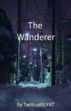 The Wanderer by TacticalBLYAT