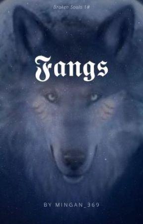 Fangs (Broken souls 1#) by Mingan_369