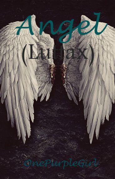~Angel~ (LUTAXX & Wigetta) TERMINADA.