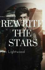 Rewrite The Stars ➰ || Alec Lightwood [#2] by PamelaG85