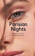 Parisian Nights by FreddieTomlinswag