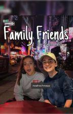 Family Friends- A Noah Schnapp Fanfiction  by SuNdOwNN
