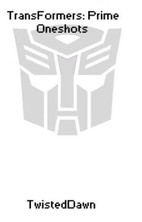 Transformers: Prime One-shots by TwistedDawn