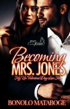 Becoming Mrs Jones: My un-Valentine Love Story by missb_themost