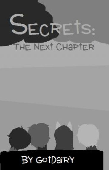 Secrets: The Next Chapter by GotDairy