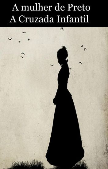 A  mulher de Preto A Cruzada Infantil