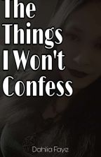 The Things I Won't Confess (Poetry) by CunningConjure