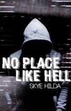 no place like hell by skye_hilda