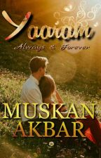 Yaaram - Always & Forever  by Muskan_Akbar