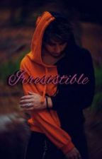 Irresistible by DreamyTrapHouse