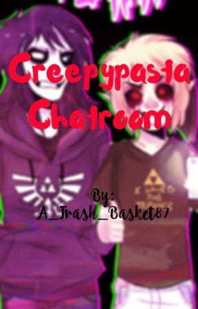 Creepypasta Chatroom by Pixel_Markings87