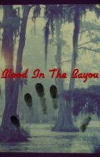 Blood In The Bayou by freakshowcth