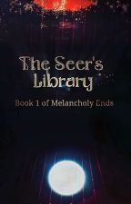 The Seer's Library (Under Major Revision) by Meisalwayshungry