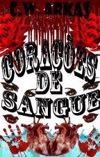 CORAÇÕES DE SANGUE by CW_ARKAS