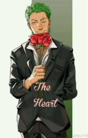 The Heart: Roronoa Zoro X reader by lyndsyh
