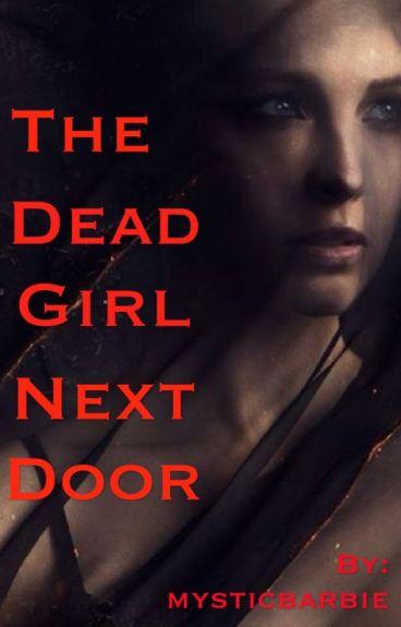 The Dead Girl Next Door - Mysticbarbie - Wattpad-2026