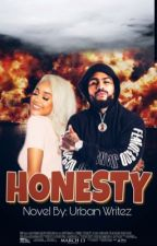 Honesty (on hold) by urbanwritez
