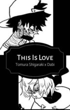 This Is Love: Shigaraki Tomura x Dabi by Llezboa