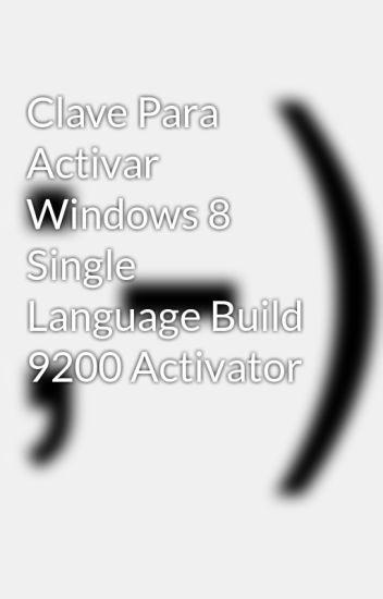 clave para activar windows 8 single language build 9200 activator