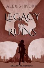 Dragon Rider: (Book 1) A Ruined Legacy by icecoilaj