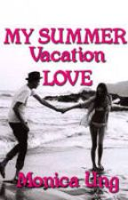 MY SUMMER VACATION LOVE - [On Hold, sorry!] by MonicaaUng
