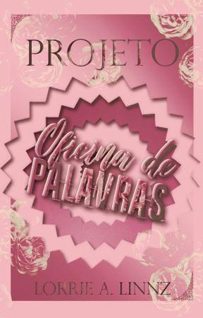 Projeto Oficina de Palavras by LALinnz