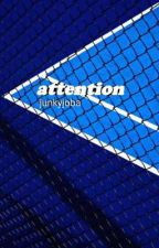 attention (moba) by junkyjoba