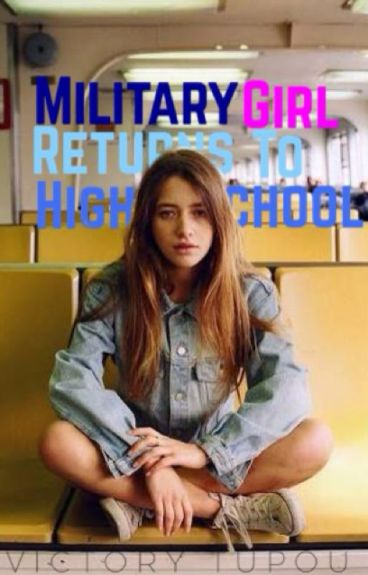 Military girl returns to high school.