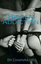 Hidden Addiction by DawnAshbridge