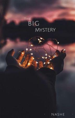 The Big Mystery  by xNashe